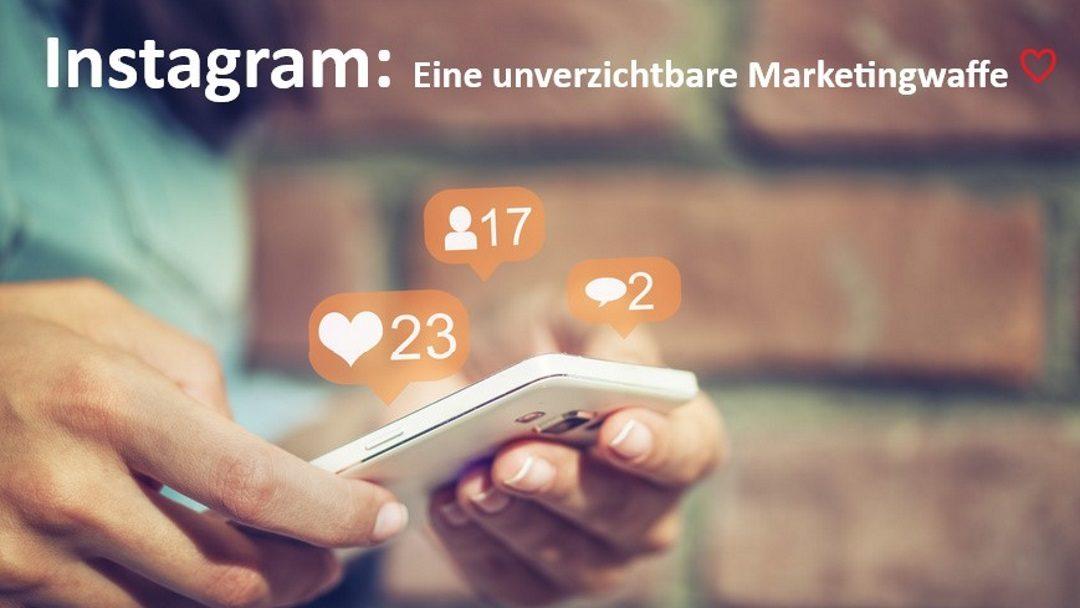 Instagram: Eine unverzichtbare Marketingwaffe