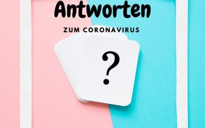 WICHTIGE ANTWORTEN ZUM CORONAVIRUS